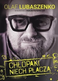 Chlopaki-niech-placza_Olaf-Lubaszenko-Pawel-Piotrowicz,images_product,27,978-83-7961-180-5